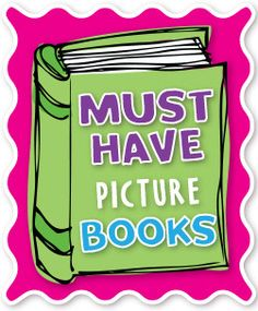 Pencils Books and Dirty Looks: My Must Have Picture Books