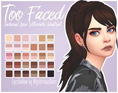 "mysteriousdane: "" Too Faced Natural Love Ultimate Neutral Eyeshadow Palette @purrsephonesims said she wanted this so @purrsephonesims gets this. That's basically why I made this new eyeshadow ;^) But..."