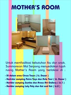 Khusus untuk para Ibu dan Anak, kami menyediakan fasilitas Mother's Room yang tersebar di 7 titik di area Summarecon Mal Serpong. Semoga bermanfaat :)