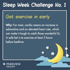 Sleep Week Challenge No. 1 - Get exercise in at least 3 hours before bedtime. | via @ParkviewHealth
