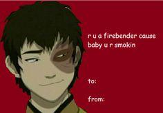 Maybe I can be a good zuko (: Or maybe not haha Avatar Zuko, Avatar Airbender, Anime Pick Up Lines, Pick Up Line Jokes, Valentines Anime, Atla Memes, Prince Zuko, Iroh, Cartoon Shows