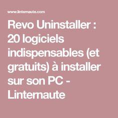 Revo Uninstaller : 20 logiciels indispensables (et gratuits) à installer sur son PC - Linternaute