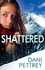 Shattered- Book 2 in the Alaskan Courage (Bk 2) by Dani Pettrey- coming out Feb. 2013…Book 1 Submerged was great