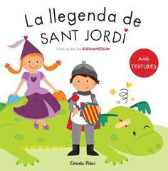 """Xuxulanstrum. """"La llegenda de sant Jordi"""". Editorial Estrella Polar (2 a 6 anys). Amb textures"""
