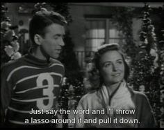 its a wonderful life | It's A Wonderful Life, 1946. Starring James Stewart and Donna Reed ...dream garden in the background!