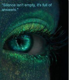 """Silence isn't empty, it's full of answers."" ..*"
