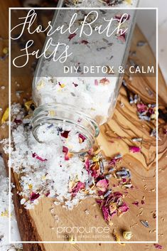 DIY Floral Bath Salts (for detox and calm) • pronounceskincare.com