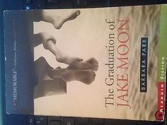 """The Graduation of Jake Moon"" by Barbara Park (Paperback, Copyright 2004) - http://books.goshoppins.com/teen/the-graduation-of-jake-moon-by-barbara-park-paperback-copyright-2004/love to read this story."