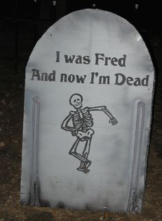 funny halloween tombstone sayings google search i was fred and now im
