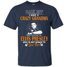Elvis Presley Shirts Crazy Grandma T shirts Hoodies Sweatshirts Elvis Presley Shirts Crazy Grandma T shirts Hoodies Sweatshirts Perfect Quality for Amazing Pric
