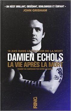 Amazon.fr - La vie après la mort - Damien Echols, Sophie Aslanides - Livres