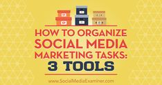 Discover three tools to help you better organize social media posting, monitoring, and campaign execution tasks. via @smexaminer
