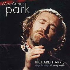 Richard Harris recorded a couple of albums of Jimmy Webb songs and I played them over and over again. Lyrically they touched my heart.