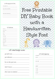 Make a DIY Baby Book with a Handwritten Style Font with Free Printables {2nd Edition} FREE PRINTABLE DIY BABY BOOK that is gender neutral