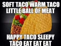 We made it to Taco Tuesday. Funny Taco Memes, Taco Puns, Taco Humor, Diet Humor, Food Humor, Tacos Funny, Fitness Humor, Funny Puns, Taco Love