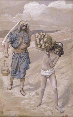 """Isaac Bears the Wood for His Sacrifice""....Artist: James Tissot"
