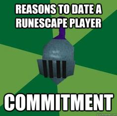 reasons to date a RuneScape player commitment - True