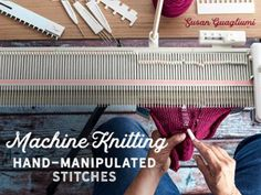 Broaden your machine knitting know-how and unleash your creative potential! Join longtime instructor Susan Guagliumi and discover how to customize your knits with high-end texture and colorwork using hand-manipulated stitches. Loom Knitting, Hand Knitting, Knitting Patterns, Knitting Machine, Knitting Abbreviations, Pattern Library, How To Purl Knit, Crochet Patterns For Beginners, Easter Crafts For Kids