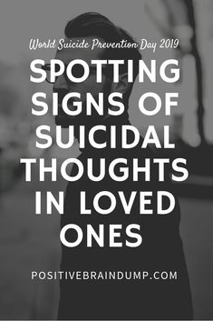 How to Help A Loved One Suffering From Suicidal Thoughts – World Suicide Prevention Day 2019 - Positive Brain Dump Mental Health Support, Mental Health Awareness, Troubled Teens, Mental Health Disorders, Brain Dump, Self Development, Personal Development, Abusive Relationship, Positive Attitude