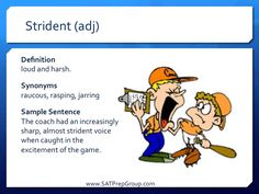 Word of the Day! STRIDENT (adj) Download this vocabulary flashcard to help study for the SAT or ACT from www.SATPrepGroup.com