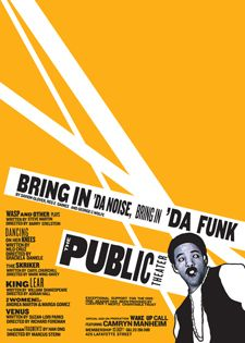 """Bring in 'da Noise, Bring in 'da Funk"" poster by Paula Scher Graphic Artwork, Graphic Design Posters, Graphic Prints, Graphic Designers, Paula Scher, Public Theater, Orange Design, Poster Design Inspiration, Branding"