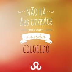 Acredite nos seus sonhos para mudar seus dias e aproveite as pequenas felicidades da vida para torná-los ainda mais coloridos!#FraseMotivacional #Sonhos #Felicidade #TudoMKT #TudoMarketing