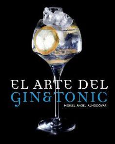 El Arte del Gin Tonic - http://www.conmuchagula.com/2013/11/28/el-arte-del-gintonic/