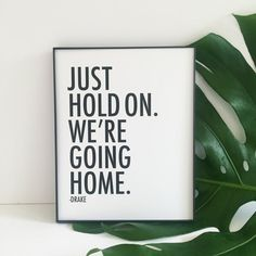 Drake Just Hold On We're Going Home Song Lyrics by rachaelcreative