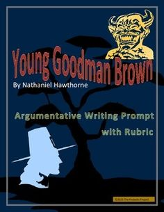 """Young Goodman Brown"" by Nathaniel Hawthorne Argumentative Writing Ap Literature, American Literature, Writing Assignments, Writing Prompts, Argumentative Writing, Nathaniel Hawthorne, Ap English, Rubrics, Short Stories"