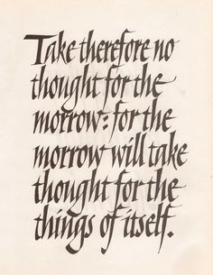 Vintage Typography Print in Black and Cream. Motivational Quote. Take Therefore No Thought For The Morrow. Ready to Frame. (No. 70)