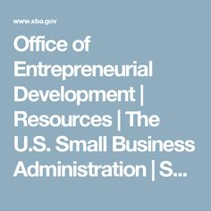 Office of Entrepreneurial Development | Resources | The U.S. Small Business Administration | SBA.gov