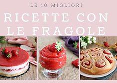 Le 10 migliori ricette con le fragole - top ten dei 10 migliori dolci con le fragole