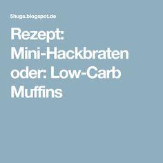 Rezept: Mini-Hackbraten oder: Low-Carb Muffins