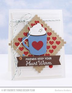 Card by Barbara Anders  (110315)  [My Favorite Things (dies) Die-namics  Basic Stitch Lines, Blueprints 12, LLD Hot Cocoa Cups, Stitched Pinking Edge Square STAX; (stamps)  LLD Hug In a Mug]