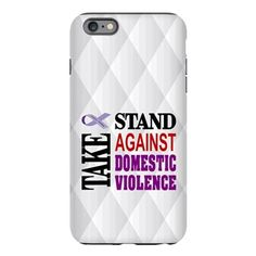 #domesticviolence Take a Stand Against Domestic Violence-CP iPhone P http://www.cafepress.com/kenstshirtsafari.1648308282