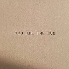 Cream Aesthetic, Brown Aesthetic, Quote Aesthetic, Aesthetic Photo, Aesthetic Pictures, Sun Aesthetic, You Are The Sun, Pretty Words, Wall Collage