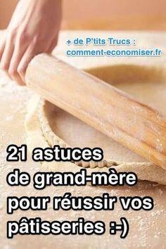 21 Astuces de Grand-Mère Pour Réussir Vos Pâtisseries À TOUS LES COUPS.