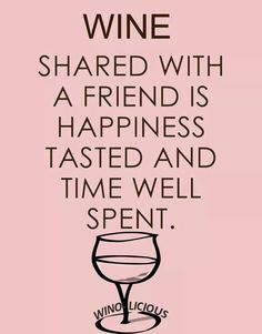 Wine Ponder/Truths.... Wine & Friends & Happiness __[Wino-Licious/FB] (Wine glass Illustration Quotes) #cPinks