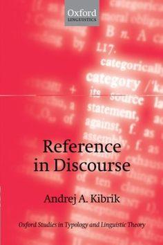Reference in discourse / Andrej Kibrik - Oxford : Oxford University Press, cop. 2011