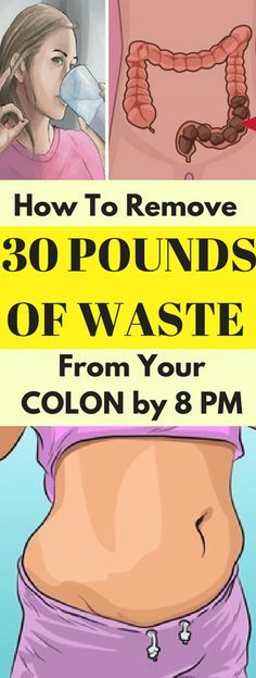 How To Remove 30 Pounds Of Waste From Your Colon By 8 PM!!!!! - All What You Need Is Here