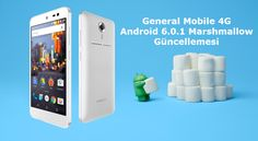 General Mobile 4G Android 6.0.1Marshmallow Güncellemesi