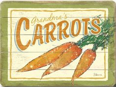 Carrots Custom Sign: Custom Vintage Signs