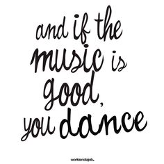 Swing Dance Shoes | And if the music is good, you dance. | Favorite Quotes and Sayings