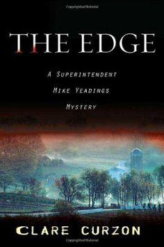 The Edge: A Superintendent Mike Yeadings Mystery (Superintendent Mike Yeadings Mysteries) by Clare Curzon,http://www.amazon.com/dp/0312349645/ref=cm_sw_r_pi_dp_dtYitb1E0TNKYZ6H