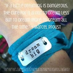 """""""If a little dreaming is dangerous, the cure for it is not to dream less but to dream more, to dream all the time."""" – Marcel Proust # #goals @organicrunmom"""