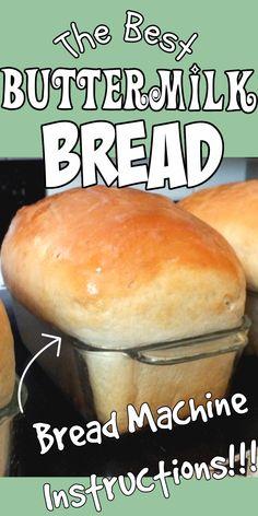 Buttermilk Bread Machine Recipe, Breadmaker Bread Recipes, Bread Machine Recipes Healthy, Bread Maker Recipes, Buttermilk Recipes, Best Bread Recipe, Easy Bread Recipes, Cooking Recipes, Healthy Recipes