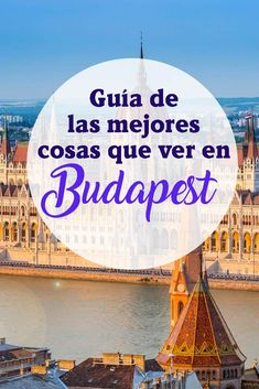 Guia de las mejores cosas que hacer en Budapest Budapest, Travel Blog, Projects, Backpacker, Day Spas, Things To Do, Cruise, Log Projects, Blue Prints