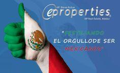 VIVA MÉXICO!  #eproperties #bienes raíces