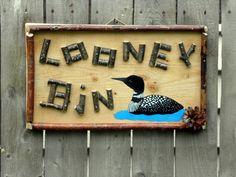 THE LOONEY BIN Rustic Wood Sign