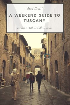 weekend guide to tuscany
